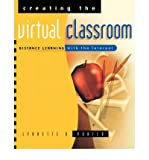 [(Creating the Virtual Classroom: Distance Learning with the Internet )] [Author: Lynnette R. Porter] [Apr-1997]