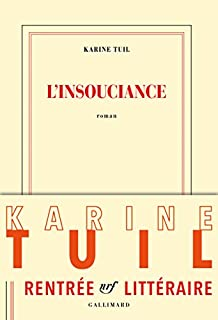 L'insouciance : roman, Tuil, Karine