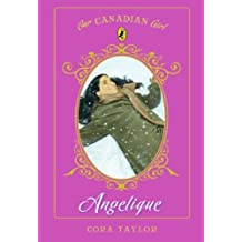 Angelique: Book Two, The Long Way Home (Our Canadian Girl)