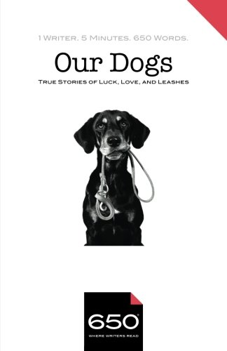 650 | Our Dogs: True Stories of Luck, Love, and Leashes