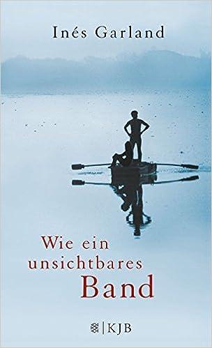 """Vaizdo rezultatas pagal užklausą """"Wie ein unsichtbares Band von Inés Garland"""""""