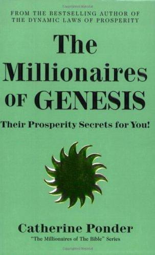The Millionaires of Genesis: Their Prosperity Secrets for You! (The Millionaires of the Bible Series)