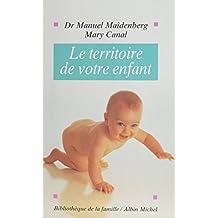 Le Territoire de votre enfant (French Edition)