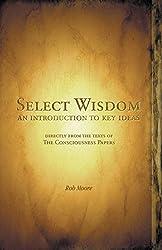 Select Wisdom: An Introduction to Key Ideas