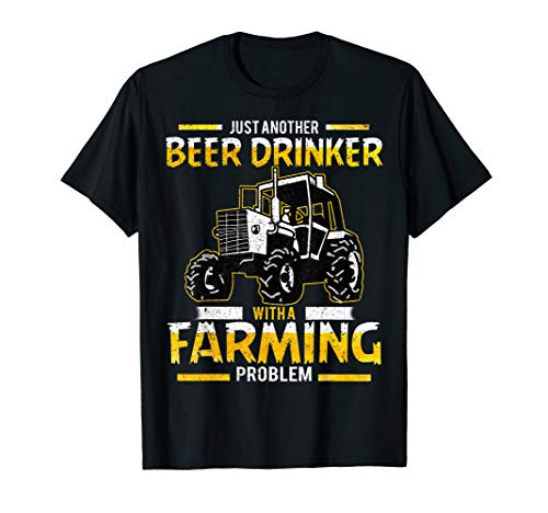 Just Another Beer Drinker With A Farming Problem Funny Shirt