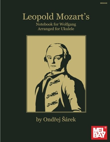 Leopold Mozart's Notebook for Wolfgang Arranged for Ukulele