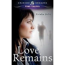 Love Remains (Crimson Romance)