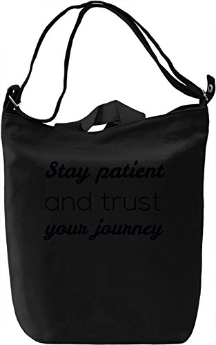 Stay Patient Borsa Giornaliera Canvas Canvas Day Bag| 100% Premium Cotton Canvas| DTG Printing|