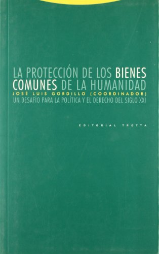 Descargar Libro La Protección De Los Bienes Comunes De La Humanidad. Un Desafío Para La Política Y El Derecho Del Siglo Xxi José Luis Gordillo