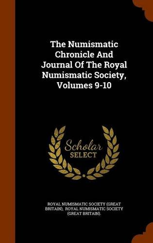 Download The Numismatic Chronicle And Journal Of The Royal Numismatic Society, Volumes 9-10 pdf
