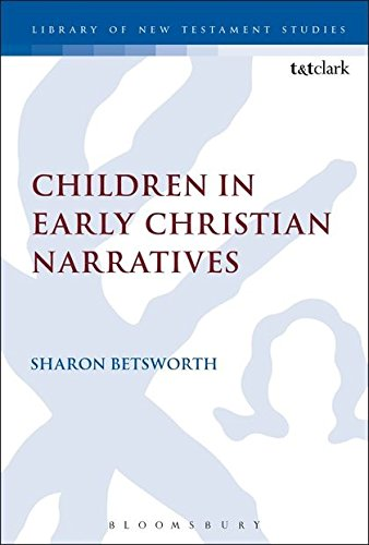 Children in Early Christian Narratives (The Library of New Testament Studies)