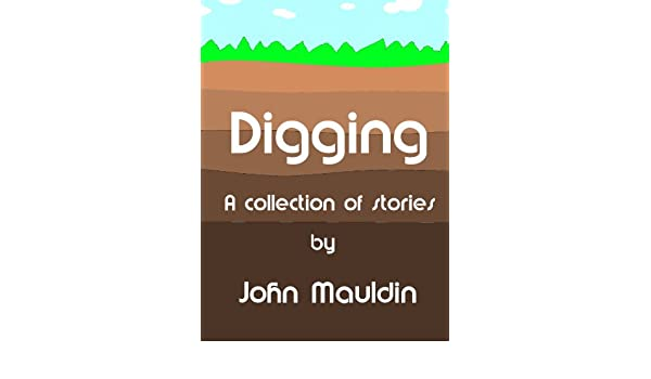 Digging: A Short Story by Christina Carson. The Authors Collection.