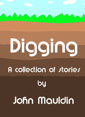 Digging: A Collection of Stories