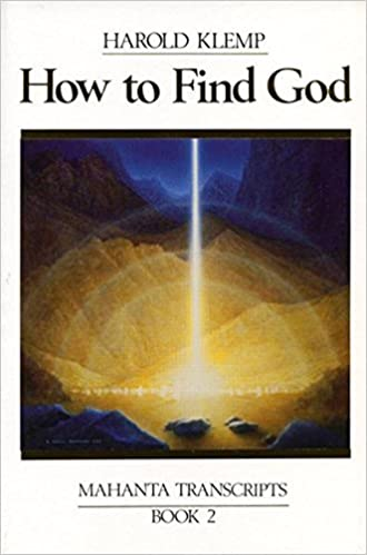 How to Find God: Mahanta Transcripts, Book II by Harold Klemp (2010-04-14)
