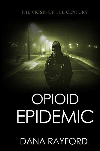 [E.b.o.o.k] Opioid Epidemic: The Crisis of the Century T.X.T