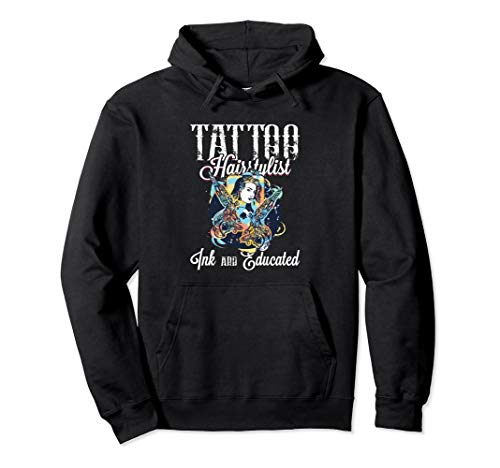 Tattoo Hairstylist Inked And Educated Cool Gift Pullover Hoodie -