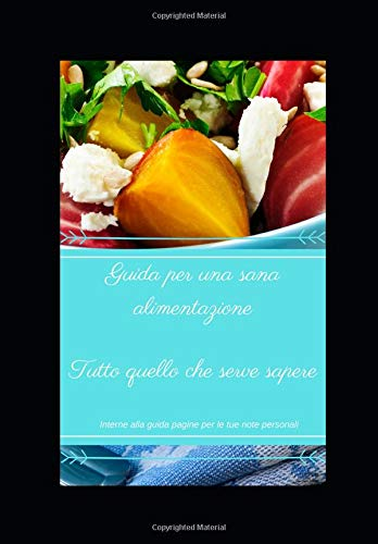 Guida Per Una Sana Alimentazione Tutto Quello Che Serve Sapere Salute E Benessere Italian Edition 4feelgood Sara 9781795191784 Amazon Com Books