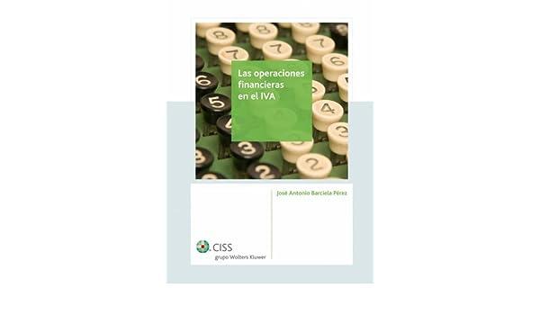 Las operaciones financieras en el IVA eBook: José Antonio Barciela Pérez: Amazon.es: Tienda Kindle