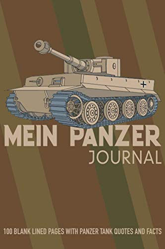 Mein Panzer Journal: A notebook journal with panzer tank quotes and facts (World War 2 Tanks Facts For Kids)