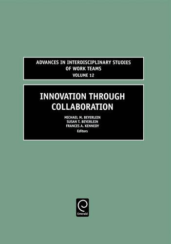 Innovation Through Collaboration (Advances in Interdisciplinary Studies of Work Teams) (Advances In Interdisciplinary Studies Of Work Teams)