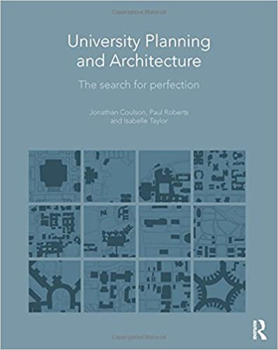 University Planning and Architecture: The Search for Perfection