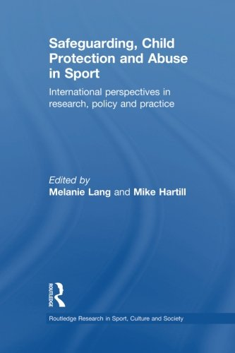 B.e.s.t Safeguarding, Child Protection and Abuse in Sport (Routledge Research in Sport, Culture and Society) WORD