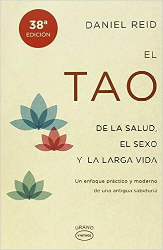 El tao de la salud, el sexo y la larga vida: Un enfoque ...