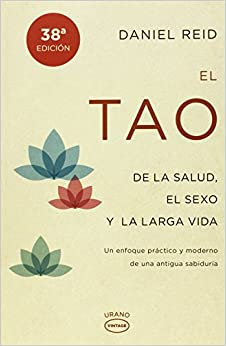 El Tao De La Salud, El Sexo Y La Larga Vida por Daniel Reid epub