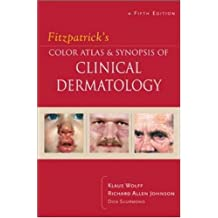 Fitzpatrick's Color Atlas & Synopsis of Clinical Dermatology: Fifth Edition