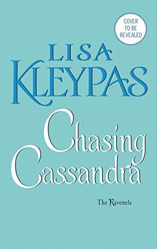 Chasing Cassandra: The Ravenels (Best Of Lisa Kleypas)