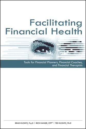 Facilitating Financial Health: Tools for Financial Planners, Coaches, and Therapists (Books24x7. Financepro)