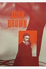 John Brown by W. E. B. Du Bois (2014-02-07) Paperback