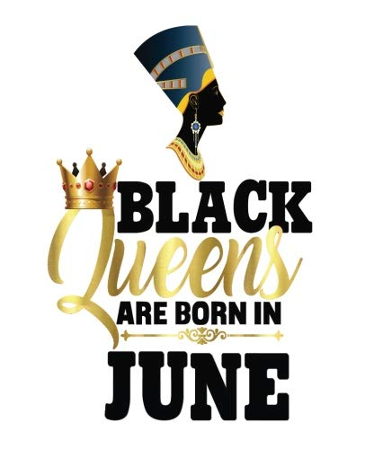 (Black Queens Are Born In June: Black Girl Magic Gemini Birthday Egyptian Queen Half and Half Paper Blank College Ruled Notes Sketch Math Story Writing Prompts 7.5