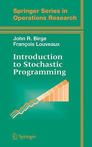 Introduction to Stochastic Programming (Springer Series in Operations Research and Financial Engineering)