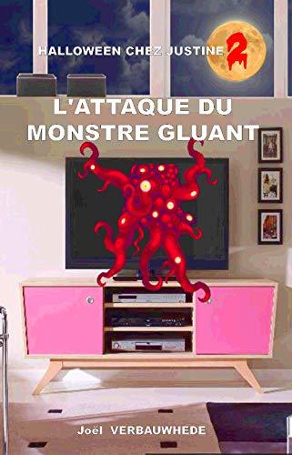 L'attaque du monstre gluant (Halloween chez Justine t. 2) (French Edition)]()