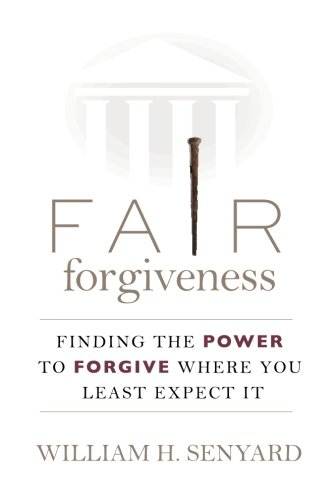Download Fair Forgiveness: Finding the Power to Forgive Where You Least Expect It PDF
