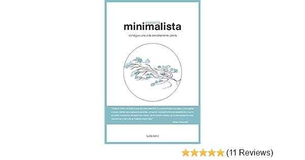 Amazon.com: Esencia Minimalista: consigue una vida sencillamente plena (Spanish Edition) eBook: Lucía Terol: Kindle Store