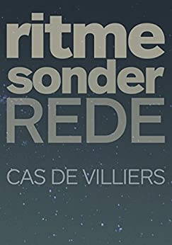 Ritme Sonder Rede (Afrikaans Edition) by [de Villiers, Cas]