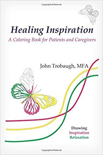 Book Healing Inspiration: A Coloring Book for Patients and Caregivers by John Trobaugh (2016-03-19)
