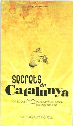 Secrets de Catalunya: Tot el que no necessitàveu saber sobre el nostre país Altres: Amazon.es: Xavier Sust Novell: Libros