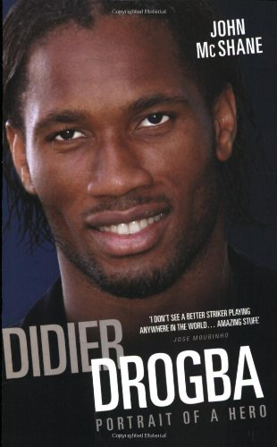Didier Drogba: Portrait of a Hero