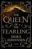 The Queen of the Tearling, Volume 1 (Hardcover)--by Erika Johansen [2014 Edition]