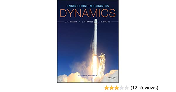 Engineering mechanics dynamics 8th edition j l meriam l g engineering mechanics dynamics 8th edition j l meriam l g kraige j n bolton ebook amazon fandeluxe Images