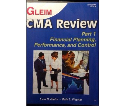 Gleim cma review part 1 financial planning, performance, and control 15th edition (part 1)
