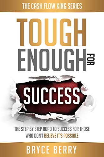 Pdf Teen Tough Enough for Success: The Step by Step Road to Success for Those Who Don't Believe It's Possible (The Cash Flow King Book 1)