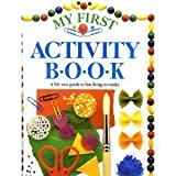 My First Activity Book, Angela Wilkes and Dorling Kindersley Publishing Staff, 0394865839