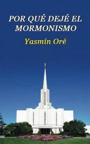 Libro : Por que deje el mormonismo  - Yasmin Ore