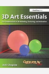 3D Art Essentials: The Fundamentals of 3D Modeling, Texturing, and Animation Paperback
