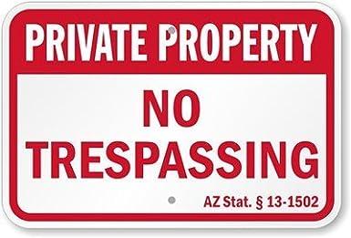 Propiedad privada - No Trespass - AZStat. § 13.502 cartel ...