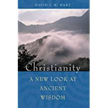 Christianity: A New Look at Ancient Wisdom